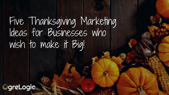 Five Thanksgiving Marketing Ideas for Businesses